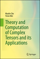 Theory and Computation of Complex Tensors and its Applications