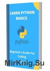 LEARN PYTHON BASICS: Beginner's Guide For Coding