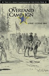 The Overland Campaign, May 4 -June 15, 1864 (U.S. Army Campaigns of the Civil War)