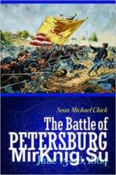 The Battle of Petersburg, June 15-18, 1864