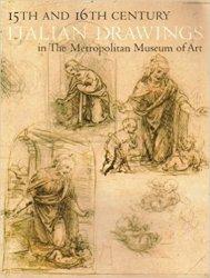 Fifteenth and Sixteenth-Century Italian Drawings in the Metropolitan Museum of Art