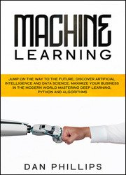 Machine Learning: Jump on the Way to the Future, Discover Artificial Intelligence and Data Science