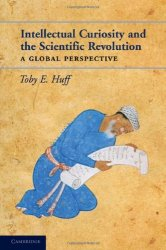 Intellectual Curiosity and the Scientific Revolution. A Global Perspective