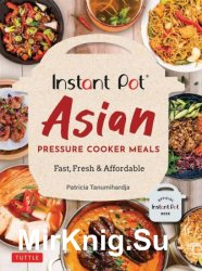 Instant Pot Asian Pressure Cooker Meals: Fast, Fresh & Affordable