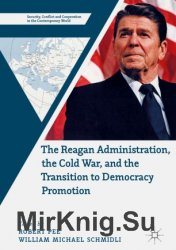 The Reagan Administration, the Cold War, and the Transition to Democracy Promotion