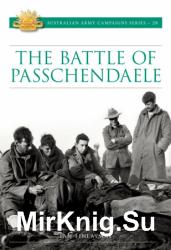 The Battle for Passchendaele (Australian Army Campaigns)