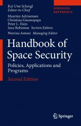 Handbook of Space Security: Policies, Applications and Programs, Second Edition