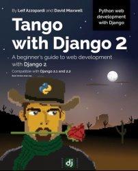 Tango With Django 2: A beginner's guide to web development with Django 2.