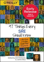 97 Things Every SRE Should Know: Collective Wisdom from the Experts (Early Release)