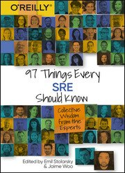 97 Things Every SRE Should Know: Collective Wisdom from the Experts (Final)