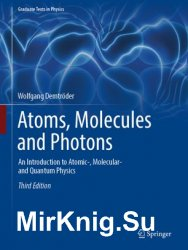 Atoms, Molecules and Photons: An Introduction to Atomic-, Molecular- and Quantum Physics, Third Edition