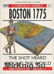 Osprey Campaign 37 - Boston 1775: The shot heard around the world