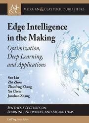 Edge Intelligence in the Making: Optimization, Deep Learning, and Application