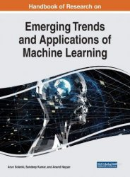 Handbook of Research on Emerging Trends and Applications of Machine Learning