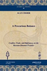 A Precarious Balance: Conflict, Trade, And Diplomacy On The Russian Ottoman Frontier