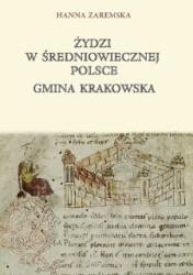 zydzi w sredniowiecznej Polsce : gmina krakowska