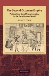The Second Ottoman Empire. Political and Social Transformation in the Early Modern World