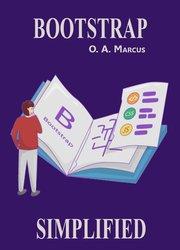 Bootstrap Simplified: Bootstrap Simplified And Turned To Fun