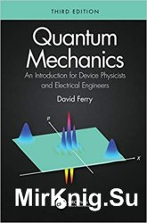 Quantum Mechanics: An Introduction for Device Physicists and Electrical Engineers, Third Edition