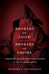 Brokers of Faith, Brokers of Empire: Armenians and the Politics of Reform in the Ottoman Empire