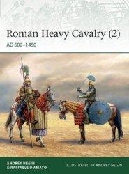 Roman Heavy Cavalry (2): AD 500–1450 (Osprey Elite 235)