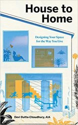 House to Home: Designing Your Space for the Way You Live
