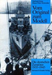 Vom Original zum Modell: Die Deutschen Zerstorer 1935-1945