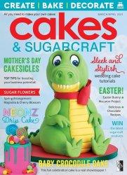 Cakes & Sugarcraft - March/April 2021
