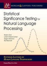 Statistical Significance Testing for Natural Language Processing