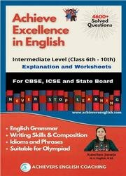 Achieve Excellence in English - Intermediate Level : English Grammar and Writing Skills