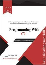 Programming with C#: Basic programming concepts with advanced object oriented programming