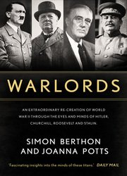 Warlords: An extraordinary re-creation of World War II through the eyes and minds of Hitler, Churchill, Roosevelt and Stalin