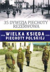 35 Dywizja Piechoty Rezerwowa (Wielka Ksiega Piechoty Polskiej 1918-1939 Tom 33)