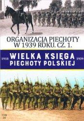 Organizacja piechoty w 1939 roku czesc 1. Pulk (Wielka Ksiega Piechoty Polskiej 1918-1939 Tom 34)