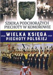 Szkola Podchorazych Piechoty w Komorowie (Wielka Ksiega Piechoty Polskiej 1918-1939 Tom 35)