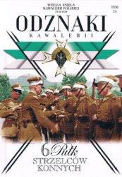 6 Pulk Strzelcow Konnych (Wielka Ksiega Kawalerii Polskiej 1918-1939. Odznaki Kawalerii Tom 24)