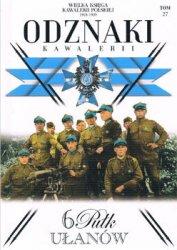 6 Pulk Ulanow Kaniowskich (Wielka Ksiega Kawalerii Polskiej 1918-1939. Odznaki Kawalerii Tom 27)