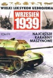 Najciezsze karabiny maszynowe (Wielki Leksykon Uzbrojenia. Wrzesien 1939 Tom 99)