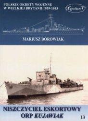 Niszczyciel eskortowy ORP Kujawiak (Polskie okrety wojenne w Wielkiej Brytanii 1939-1945. Tom XIII)