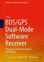 BDS/GPS Dual-Mode Software Receiver: Principles and Implementation Technology