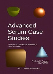 Advanced Scrum Case Studies: Real-World Situations and How to Address Them
