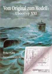 Vom Original zum Modell: Uboottyp XXI