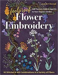 Foolproof Flower Embroidery: 80 Stitches & 400 Combinations in a Variety of Fibers