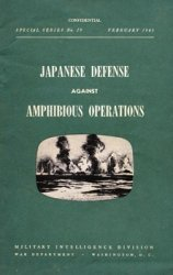 Japanese Defense Against Amphibious Operations (Military Intelligence Division Special Series No. 29)