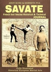 Savate: French foot fencing Historical & Technical Journal: Fully Illustrated Historical European Martial Arts