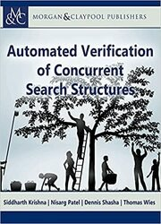 Automated Verification of Concurrent Search Structures (Synthesis Lectures on Computer Science)