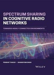 Spectrum Sharing in Cognitive Radio Networks : Towards Highly Connected Environments (2021)