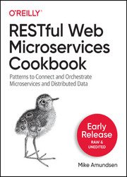 RESTful Web Microservices Cookbook (Early Release)