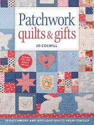 Patchwork Quilts & Gifts: 20 Patchwork and Appliqu? Quilts from Cowslip