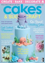 Cakes & Sugarcraft - July/August 2021